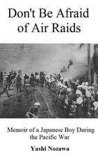 Don't Be Afraid of Air Raids