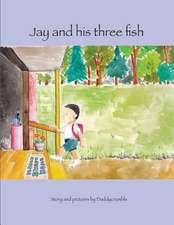Jay and His Three Fish