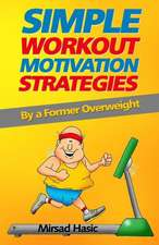 Simple Workout Motivation Strategies:  2008 Status Report