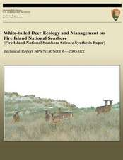 White-Tailed Deer Ecology and Management on Fire Island National Seashore (Fire Island National Seashore Science Synthesis Paper)