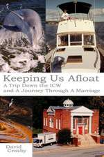 Keeping Us Afloat:  A Trip Down the Icw and a Journey Thru a Marriage