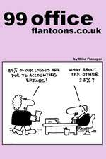 99 Office Flantoons.Co.UK:  99 Great and Funny Cartoons about Office Life.