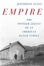 Empire: Martin John Gothberg and the History of the Gothberg Ranch