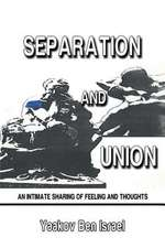 Separation and Union
