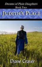 Judith's Place (Dreams of Plain Daughters, Book Two)