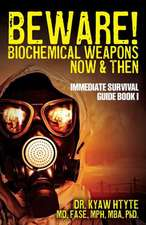 Beware! Biochemical Weapons Now & Then, Immediate Survival Guide