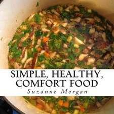 Simple Healthy Comfort Food