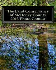 The Land Conservancy of McHenry County 2013 Photo Contest