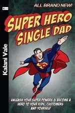 Super Hero Single Dad