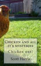 CHICKEN & ALL ITS MYSTERIES
