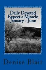 Daily Devoted - Expect a Miracle - January - June