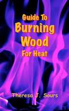 Guide to Burning Wood for Heat