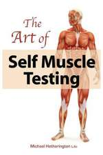 The Art of Self Muscle Testing