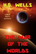 The War of the Worlds - Large Print Edition