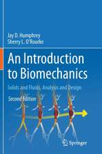 An Introduction to Biomechanics: Solids and Fluids, Analysis and Design
