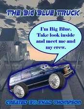 The Big Blue Truck