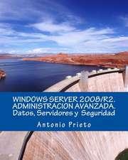 Windows Server 2008/R2. Administracion Avanzada. Datos, Servidores y Seguridad