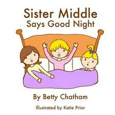 Sister Middle Says Good Night