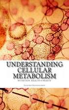 Understanding Cellular Metabolism