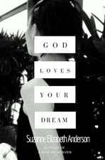 God Loves Your Dream