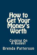 How to Get Your Money's Worth