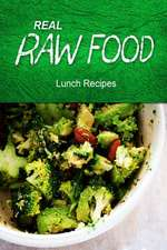 Real Raw Food - Lunch Recipes