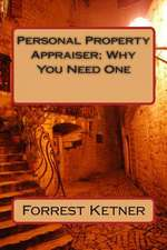 Personal Property Appraiser; Why You Need One