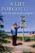 A Life Forgotten