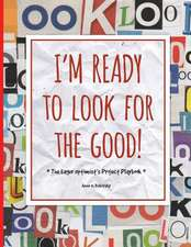 I'm Ready to Look for the Good