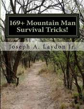 169+ Mountain Man Survival Tricks!