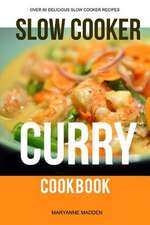 The Slow Cooker Curry Cookbook