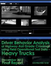 Driver Behavior Analysis at Highway-Rail Grade Crossings Using Field Operational Test Data Heavy Trucks