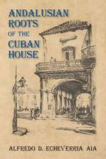 Andalusian Roots of the Cuban House