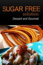 Sugar-Free Solution - Dessert and Gourmet Recipes - 2 Book Pack