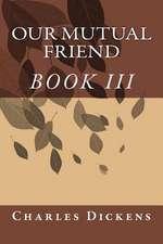 Our Mutual Friend (Book III)