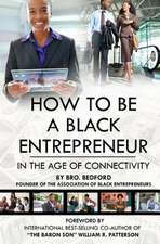 How to Be a Black Entrepreneur in the Age of Connectivity
