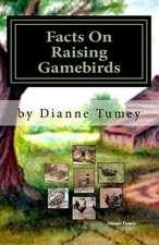 Facts on Raising Gamebirds