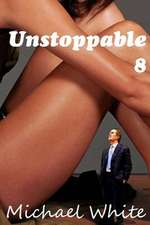 Unstoppable 8