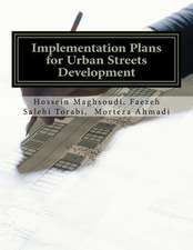 Implementation Plans for Urban Streets Development
