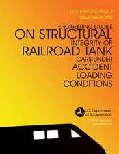 Engineering Studies on Structural Integrity of Railroad Tank Cars Under Accident Loading Conditions