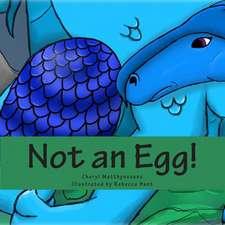 Not an Egg!