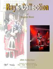 Ray's Collection of Bagpipe Music Volume 49