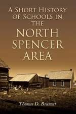 A Short History of Schools in the North Spencer Area