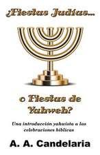 Fiestas Judias O Fiestas de Yahweh?