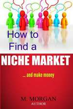 How to Find a Niche Market...and Make Money