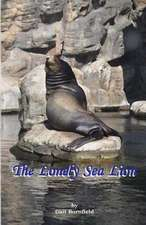 The Lonely Sea Lion