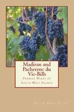 Madiran and Pacherenc Du Vic-Bilh