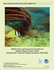 Biodiversity and Ecosystem Function of Shallow Bank Systems Within Florida Keys National Marine Sanctuary (Fknms)