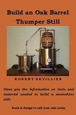 Build an Oak Barrel Thumper Still