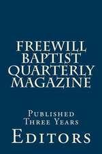 Freewill Baptist Quarterly Magazine